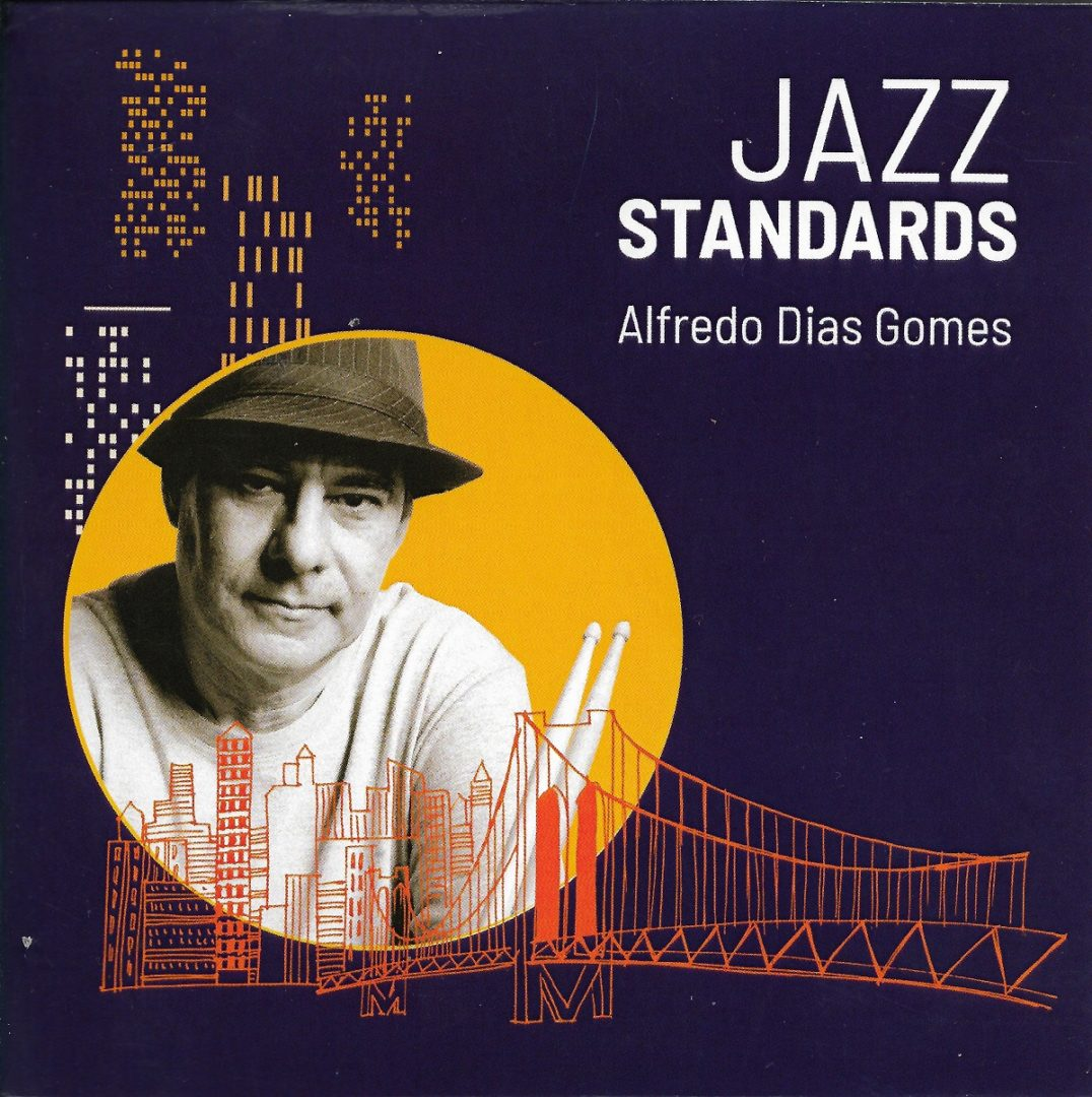 Capa CD Alfredo Dias Gomes   Standards Jazz Alfredo Dias Gomes, o jazzman