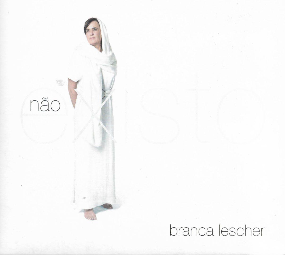 Branca Lescher existe, sim!
