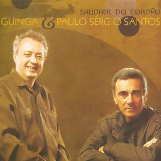 A essência de Guinga e Paulo Sérgio Santos