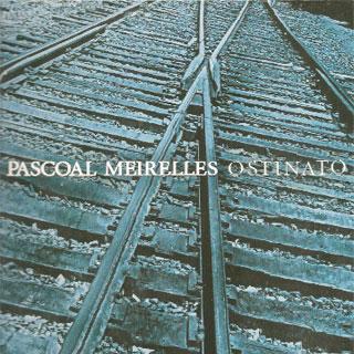 O CD de Pascoal Meirelles revela a música instrumental brasileira em seu apogeu